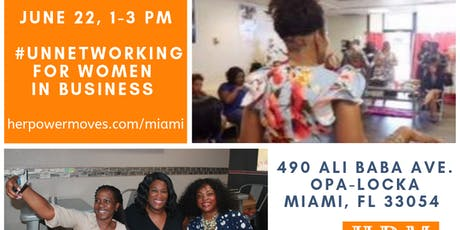 HerPowerMoves -Miami - Dade Inaugural #unnetworking Open House! tickets
