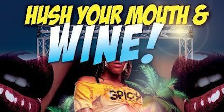 HUSH YOUR MOUTH & WINE 2019 tickets