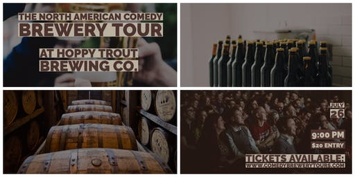 The North American Comedy Brewery Tour At Hoppy Trout Brewing Co.
