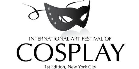 International Art Festival of Cosplay - First Edition - NYC tickets