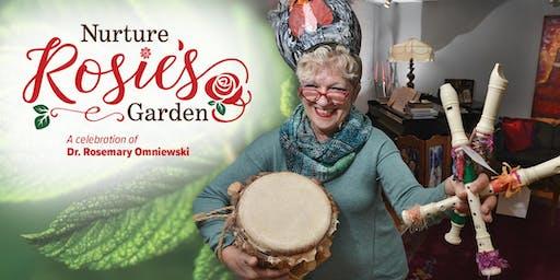 Nurture Rosie's Garden; A Celebration of Dr. Rosemary Omniewski
