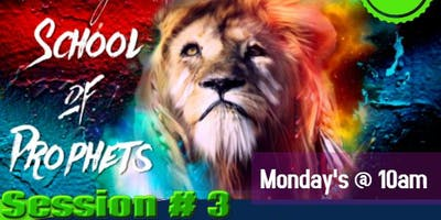 School of Prophets Session 3