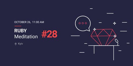 Ruby Meditation #28 tickets