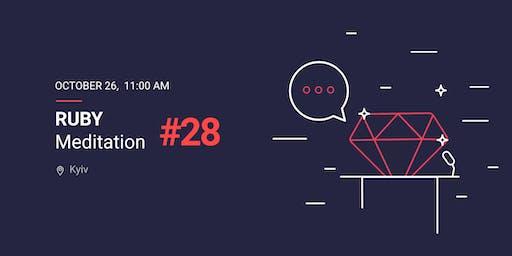 Ruby Meditation #28