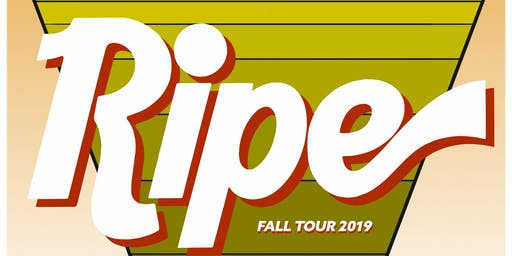 Ripe Fall Tour 2019