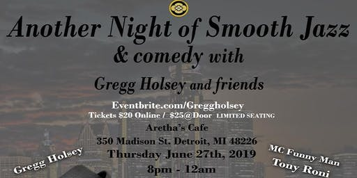 Komaki Records Presents Another Smoothjazz and Comedy Night with Gregg Holsey and Friends with MC-Funny Man Toney Roney