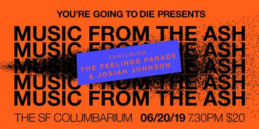 You're Going to Die Presents: Music from the Ash