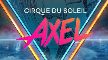 """Cirque du Soleil's AXEL"""