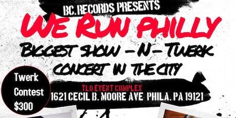 We Run Philly -Biggest Show -n- Twerk Contest In Philly tickets