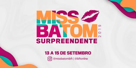 Miss Batom 2019 - Surpreendente ingressos