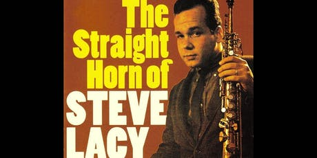 Bruce Ackley & Henry Kaiser Explore the Music of Steve Lacy tickets