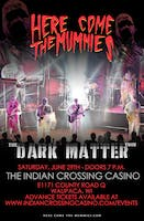 Here Come The Mummies at the Indian Crossing Casino