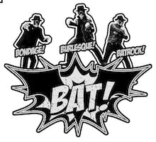 The Artourage Presents: BAT! Members of Nekromantix,The Brains,Rezurex,Stellar Corpses