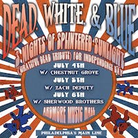 Dead, White, and Blue: 3 Nights of Splintered Sunlight (Grateful Dead tribute) for Independence Day