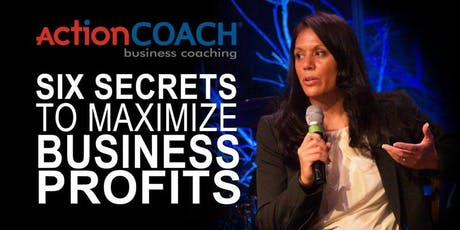 Six Secrets to Maximize Business Profits - Global Speaker: Angie Fairbanks by One True North, INC. ActionCOACHes Paul and Lisa Raggio tickets