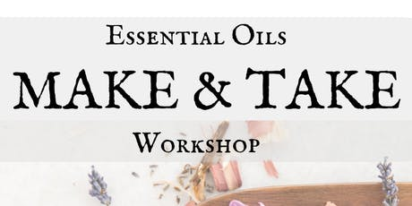 Essential Oils Make & Take Workshop tickets