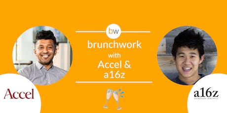 Accel & a16z brunchwork tickets
