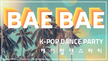 Bae Bae K-Pop Dance Party