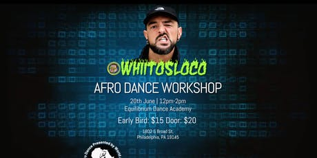 AfroDance Workshop(CLASS) with @Whiitosloco in PHILLY tickets