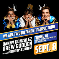 *We Are Two Different People Tour, Starring Danny Gonzalez and Drew Gooden, Featuring Kurtis Conner