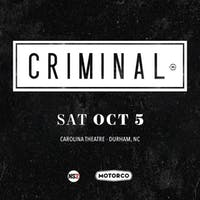 Criminal LIVE SHOW at The Carolina Theatre of Durham