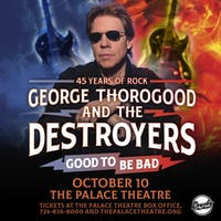 George Thorogood & The Destroyers: Good to Be Bad - 45 Years of Rock