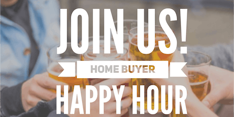 FREE Home Buyer Happy Hour!  tickets