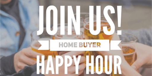 FREE Home Buyer Happy Hour!