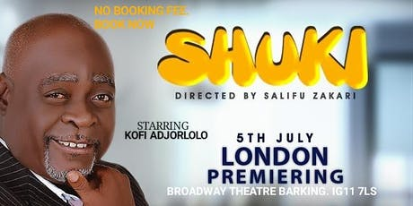Shuki Movie premiere, July 5th Broadway Theatre Barking. Ig11 7LS  tickets