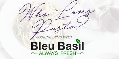 Who Loves Pasta? - Cooking Demo with Chef Michel of  Bleu Basil