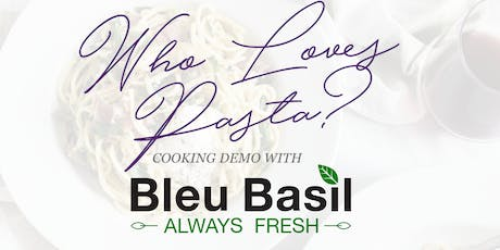 Who Loves Pasta? - Cooking Demo with Chef Michel of  Bleu Basil tickets