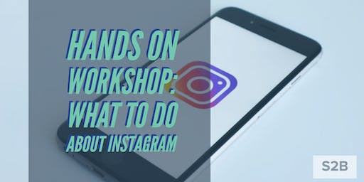 Hands On Workshop: What To Do About Instagram