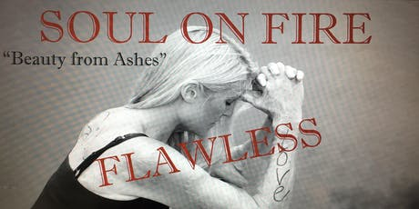 FLAWLESS   Presented by Soul On Fire - Beauty From Ashes tickets