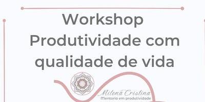 Workshop produtividade com qualidade de vida