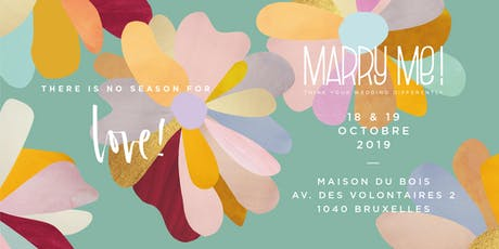 18 & 19 octobre 2019: Marry Me! There is no season for love tickets