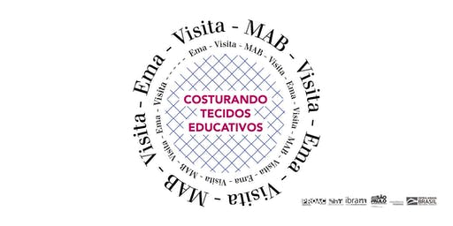 VISITA-EMA-VISITA-MAB-VISITA → Construindo tecidos educativos