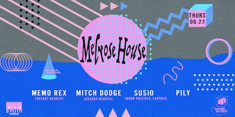 Melrose House with Memo Rex, Mitch Dodge & Susio tickets