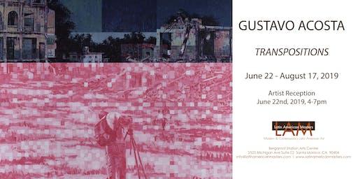Artist Reception for Gustavo Acosta: Transpositions