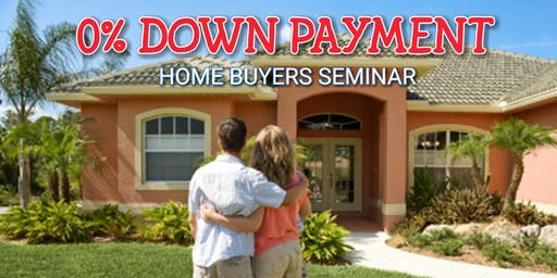 FREE HOME BUYER SEMINAR - 0% DOWN PAYMENT