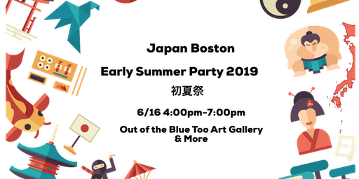 Early Summer Party 2019 初夏祭 Japan→Boston