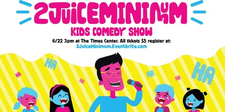2 Juice Minimum: A Comedy Show For Kids tickets
