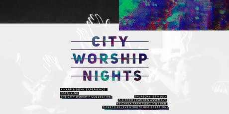 City Worship Nights: The Harp & Bowl Experience  tickets