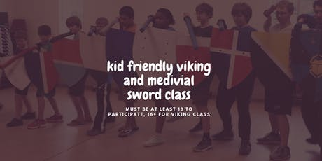 Kid Friendly Viking & Medieval Sword Class tickets