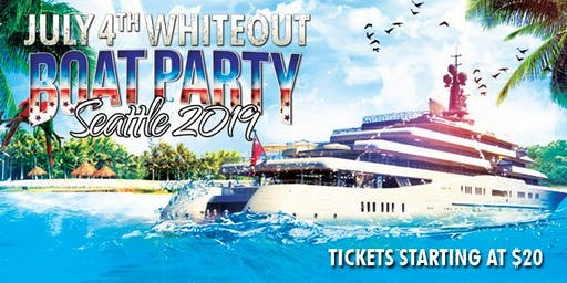 4th of July Whiteout Boat Party Seattle 2019 (with afterparty)
