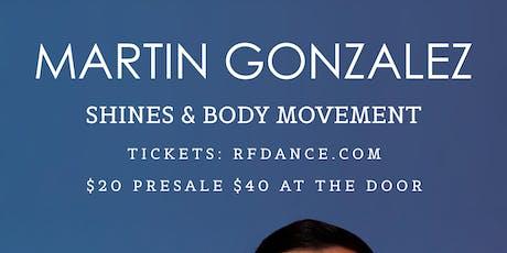 Martin Gonzalez Shines & Body Movement tickets