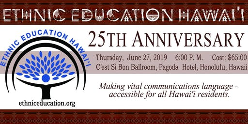 Ethnic Education Hawaii 25th Anniversary Celebration