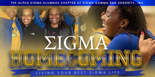 "Sigma Homecoming: ""Living Your Best Sigma Life"""