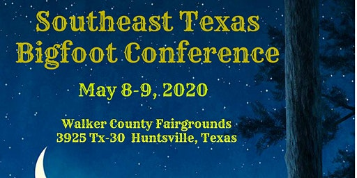 Southeast Texas Bigfoot Conference 2020