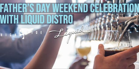 Father's Day Weekend Celebration with Liquid Distro tickets