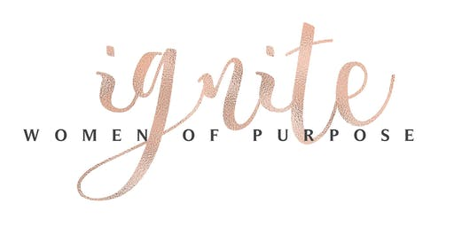 Women Of Purpose 2019 Conference - Ignite